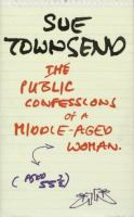 Public Confessions of A Middle-aged Woman (aged 55 3/4)