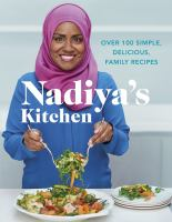 Nadiya's kitchen : over 100 simple and delicious family recipes