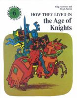 How They Lived in the Age of Knights