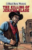 The Killing of Jericho Slade