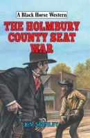 The Holmbury County Seat War
