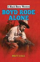 Boyd Rode Alone