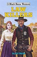 Law Killers (Black Horse Western)