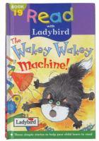 The Wakey Wakey Machine!