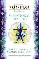 Thorsons Principles of Vibrational Healing