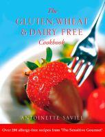 The Gluten, Wheat & Dairy-free Cookbook