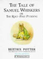 The Tale of Samuel Whiskers, Or, The Roly-poly Pudding