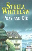 Pray and Die
