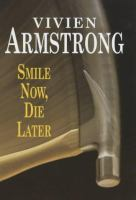Smile Now, Die Later