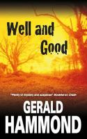 Well and Good :b[a Novel Featuring Luke Grant]
