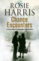 Chance Encounters : A World War II Historical Saga