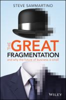 The Great Fragmentation and Why the Future of Business Is Small