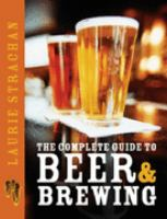 The Complete Guide to Beer & Brewing