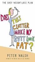 Does This Clutter Make My Butt Look Fat?