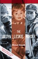 The Jaidyn Leskie Murder
