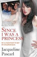 Since I Was A Princess