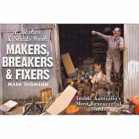 Makers, Breakers and Fixers