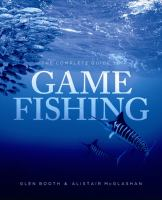 The Complete Guide to Game Fishing
