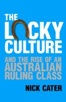 The Lucky Culture and the Rise of An Australian Ruling Class