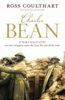 Charles Bean: if people really knew: one man's struggle to report the Great War and tell the truth