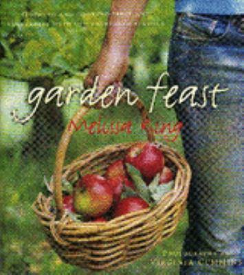 Garden feast / Melissa King ; photographs by Virginia Cummins.