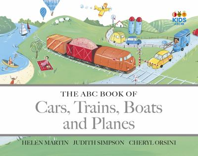 "Book Cover - The ABC book of cars, trains, boats and planes"" title=""View this item in the library catalogue"