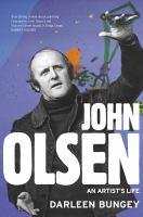 John Olsen: an artist's life