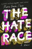 The hate race: a memoir