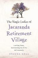 The Single Ladies of Jacaranda Retirement Village