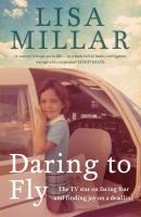 Daring to Fly: Facing Fear and Finding Joy on A Deadline