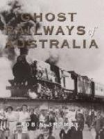 Ghost Railways of Australia