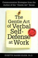 The Gentle Art of Verbal Self-defense at Work