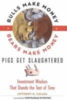 Bulls Make Money, Bears Make Money, Pigs Get Slaughtered