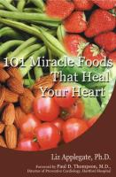 101 Miracle Foods That Heal Your Heart