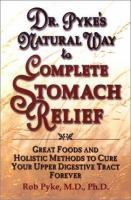 Dr. Pyke's Natural Way to Complete Stomach Relief