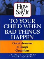 How to Say It to your Child When Bad Things Happen