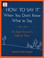 How to Say It When You Don't Know What to Say