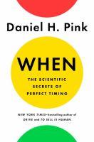 When: The Scientific Secrets Of Perfect Timing