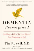Dementia Reimagined : Building a Life of Joy and Dignity from Beginning to End.