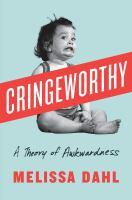 Cringeworthy : a theory of awkwardness