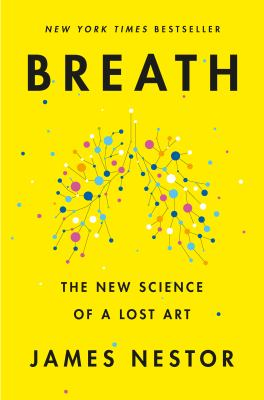 Breath  the new science of a lost art