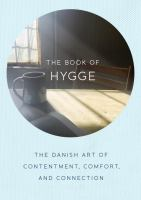 The book of hygge : the Danish art of contentment, comfort, and connection