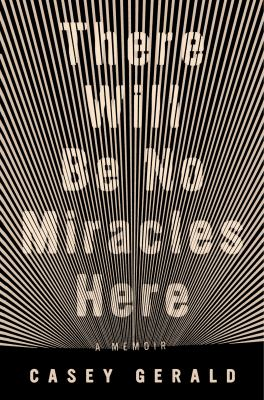 There Will Be No Miracles Here: A Memoir(book-cover)