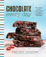 Chocolate Every Day : 85+ Plant-based Recipes for Cacao Treats That Support Your Health and Well-being