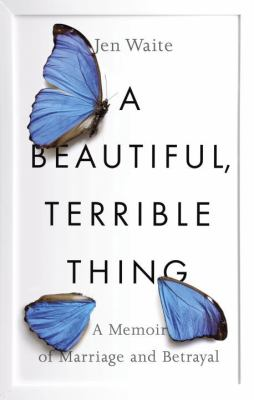 Cover image for A Beautiful, Terrible Thing