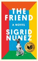 The Friend by Sigrid Nunez  2018 National Book Award Winner