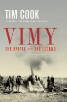 Vimy : The Battle And The Legend