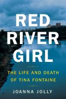 Red river girl : the life and death of Tina Fontaine