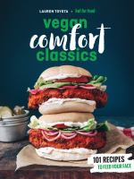 Vegan comfort classics : 101 recipes to feed your face