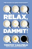 Relax, dammit! : a user's guide to the age of anxiety